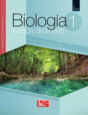 BIOLOGIA CIENCIA DE LA VIDA 1. PROGRAMA UDG POR COMPETENCIAS. BACHILLERATO / 2 ED.