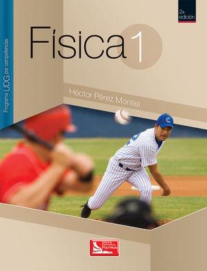 FISICA 1. PROGRAMA UDG POR COMPETENCIAS. BACHILLERATO / 2 ED.