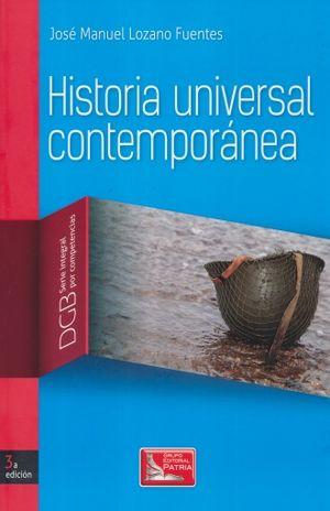 HISTORIA UNIVERSAL CONTEMPORANEA. DGB SERIE INTEGRAL POR COMPETENCIAS. BACHILLERATO / 3 ED.