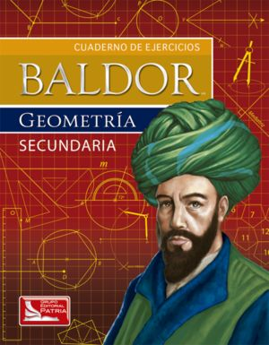 BALDOR CUADERNO DE EJERCICIOS GEOMETRIA. SECUNDARIA
