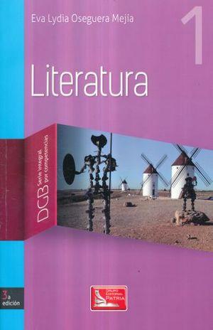 LITERATURA 1 SERIE INTEGRAL POR COMPETENCIAS. BACHILLERATO / 3 ED.