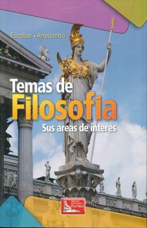 TEMAS DE FILOSOFIA SUS AREAS DE INTERES