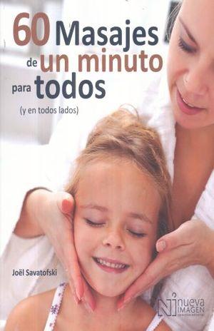 60 MASAJES DE UN MINUTO PARA TODOS Y EN TODOS LADOS