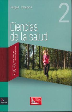 CIENCIAS DE LA SALUD 2. BACHILLERATO DGB SERIE INTEGRAL POR COMPETENCIAS / 2 ED.