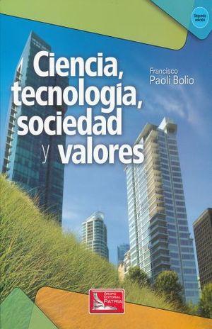 CIENCIA TECNOLOGIA SOCIEDAD Y VALORES / 2 ED.