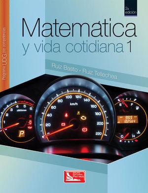 MATEMATICA Y VIDA COTIDIANA 1. BACHILLERATO PROGRAMA UDG POR COMPETENCIAS / 2 ED.