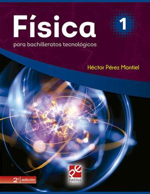 FISICA 1 PARA BACHILLERATOS TECNOLOGICOS / 2 ED.