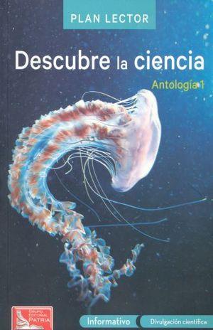 PAQ. DESCUBRE LA CIENCIA / ANTOLOGIA 1 PLAN LECTOR (INCLUYE CUADERNO DE ACTIVIDADES)
