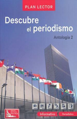 PAQ. DESCUBRE EL PERIODISMO / ANTOLOGIA 2 PLAN LECTOR (INLCUYE CUADERNO DE ACTIVIDADES)