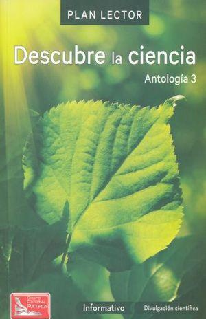 PAQ. DESCUBRE LA CIENCIA / ANTOLOGIA 3 PLAN LECTOR (INCLUYE CUADERNO DE ACTIVIDADES)