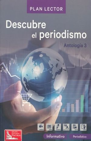 PAQ. DESCUBRE EL PERIODISMO / ANTOLOGIA 3 PLAN LECTOR (INCLUYE CUADERNO DE ACTIVIDADES)