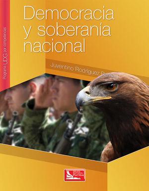 DEMOCRACIA Y SOBERANIA NACIONAL. BACHILLERATO. PROGRAMA UDG POR COMPETENCIAS