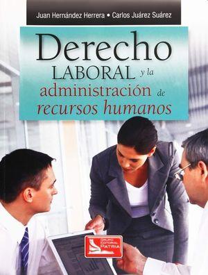 DERECHO LABORAL Y LA ADMINISTRACION DE RECURSOS HUMANOS