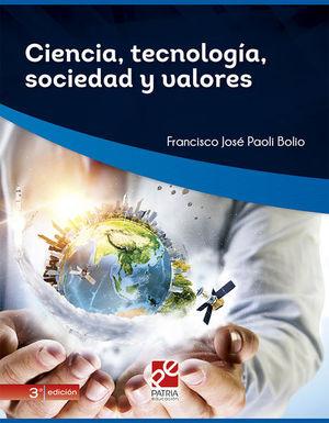 Ciencia, tecnología, sociedad y valores / 3 ed.