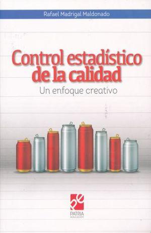 CONTROL ESTADISTICO DE LA CALIDAD. UN ENFOQUE CREATIVO