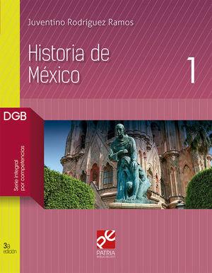 Historia de México 1. Bachillerato DGB Serie integral por competencias / 3 ed.