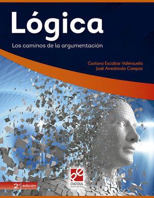 LOGICA LOS CAMINOS DE LA ARGUMENTACION SERIE DGETI. BACHILLERATO / 2 ED.
