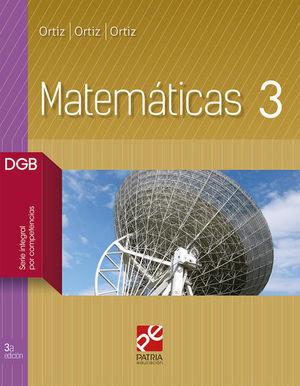 MATEMATICAS 3 DGB. BACHILLERATO SERIE INTEGRAL POR COMPETENCIAS / 3 ED. ( INCLUYE CUADERNO DE EJERCICIOS)