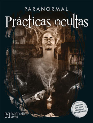 PARANORMAL. PRACTICAS OCULTAS