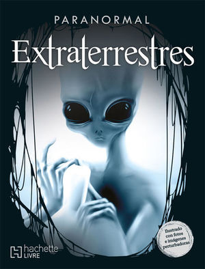 PARANORMAL. EXTRATERRESTRES