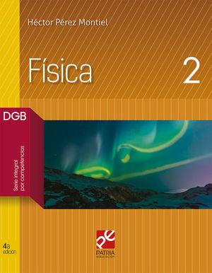 FISICA 2 SERIE INTEGRAL POR COMPETENCIAS. BACHILLERATO / 4 ED.