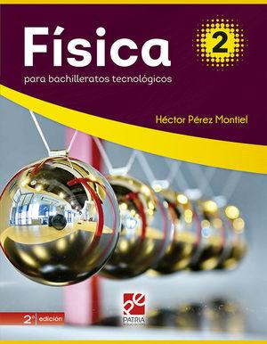 FISICA 2 PARA BACHILLERATOS TECNOLOGICOS / 2 ED.