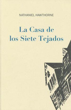 CASA DE LOS SIETE TEJADOS, LA