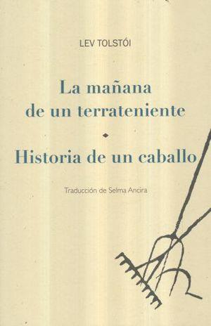 MAÑANA DE UN TERRATENIENTE, LA / HISTORIA DE UN CABALLO