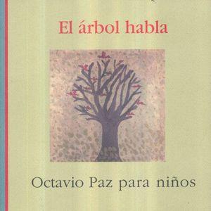 ARBOL HABLA, EL. OCTAVIO PAZ PARA NIÑOS