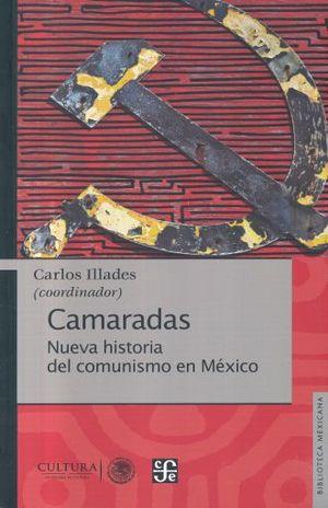 CAMARADAS. NUEVA HISTORIA DEL COMUNISMO EN MEXICO
