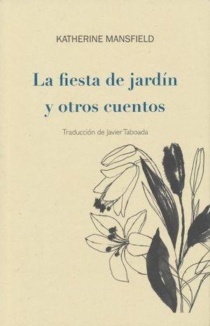 FIESTA DE JARDIN Y OTROS CUENTOS, LA