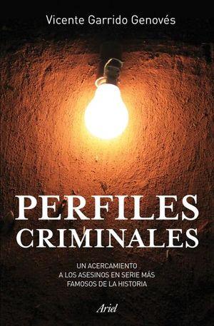 PERFILES CRIMINALES. UN ACERCAMIENTO A LOS ASESINOS EN SERIE MAS FAMOSOS DE LA HISTORIA