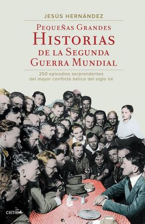 PEQUEÑAS GRANDES HISTORIAS DE LAS SEGUNDA GUERRA MUNDIAL
