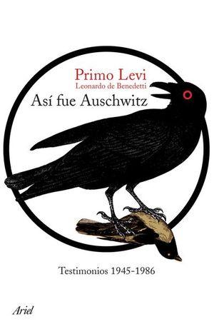 ASI FUE AUSCHWITZ. TESTIMONIOS 1945 - 1986