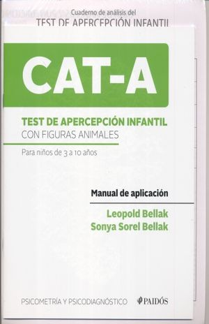 CAT - A TEST DE APERCEPCION INFANTIL CON FIGURAS DE ANIMALES PARA NIÑOS DE 3 A 10 AÑOS. MANUAL DE APLICACION (INCLUYE CUADERNO DE ANALISIS DEL TEST DE APERCEPCION INFANTIL)