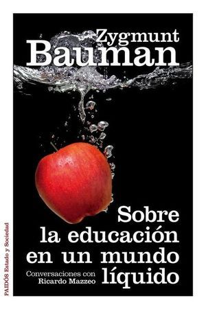 SOBRE LA EDUCACION EN UN MUNDO LIQUIDO. CONVERSACIONES CON RICARDO MAZZEO