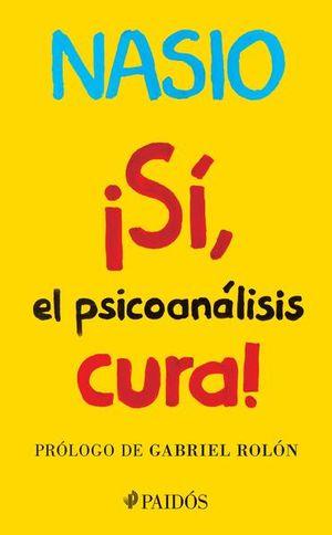SI EL PSICOANALISIS CURA