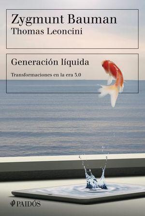 GENERACION LIQUIDA. TRANSFORMACIONES EN LA ERA 3.0