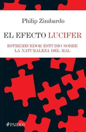 EFECTO LUCIFER, EL. ESTREMECEDOR ESTUDIO SOBRE LA NATURALEZA DEL MAL