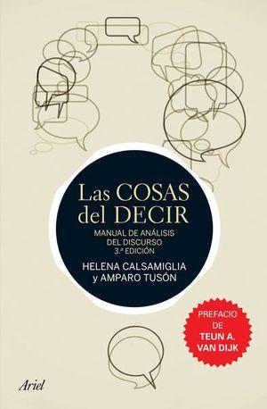 COSAS DEL DECIR, LAS. MANUAL DE ANALISIS DEL DISCURSO / 3 ED.