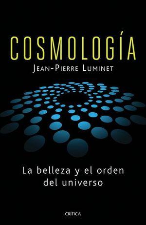 COSMOLOGIA. LA BELLEZA Y EL ORDEN DEL UNIVERSO