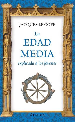 EDAD MEDIA EXPLICADA A LOS JOVENES, LA