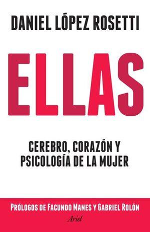 ELLAS. CEREBRO CORAZON Y PSICOLOGIA DE LA MUJER