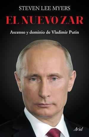 NUEVO ZAR, EL. ASCENSO Y DOMINIO DE VLADIMIR PUTIN