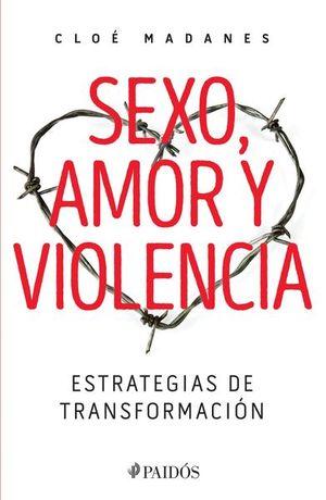 SEXO AMOR Y VIOLENCIA