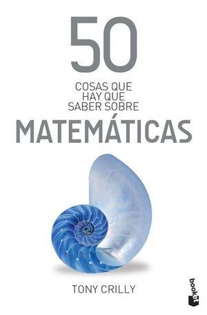 50 COSAS QUE HAY QUE SABER SOBRE MATEMATICAS