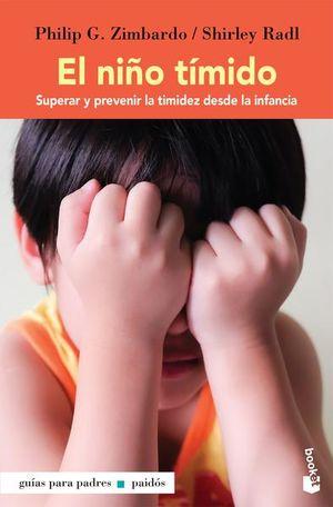 NIÑO TIMIDO, EL. SUPERAR Y PREVENIR LA TIMIDEZ DESDE LA INFANCIA