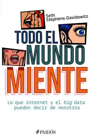 TODO EL MUNDO MIENTE