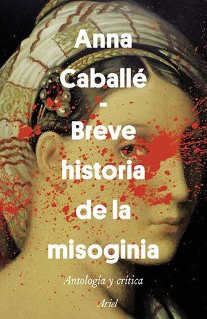BREVE HISTORIA DE LA MISOGINIA. ANTOLOGIA Y CRITICA