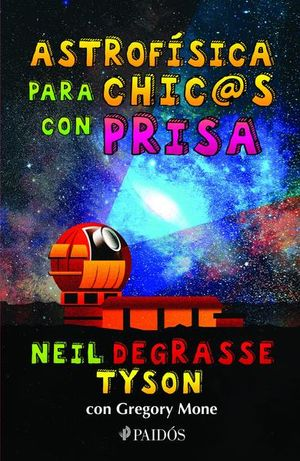 ASTROFISICA PARA CHIC@S CON PRISA